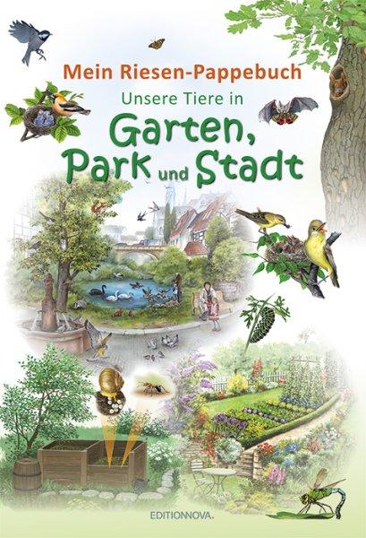 Unsere Tiere in Garten, Park und Stadt - Kinderbuch