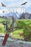 Unsere heimische Natur - Kinderbuch